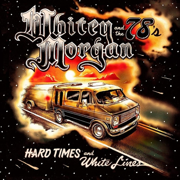 Whitey-Morgan-and-the-78s-publica-nuevo-disco-Hard-Times-and-White-Lines